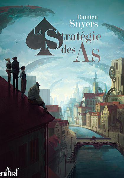 La Stratégie des As - Damien Snyers