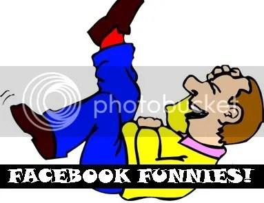 Facebook Funnies!