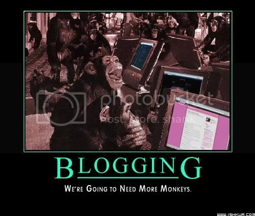 Blogging: We're going to need more monkeys