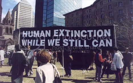 Human extinction is a good idea.