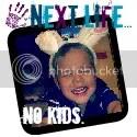 Next Life No Kids