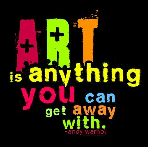 Art is anything you can get away with. Picture Quote #1