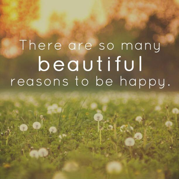 Image of: Tumblr There Are So Many Beautiful Reasons To Be Happy Picture Quote 1 Picturequotescom Happy Quotes Happy Sayings Happy Picture Quotes