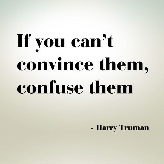 Harrys Truman Quotes If You Cant Stand Heat