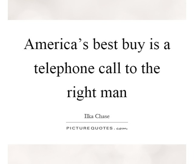 Americas Best Buy Is A Telephone Call To The Right Man
