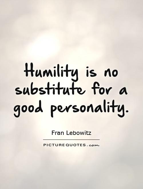 Humility is no substitute for a good personality | Picture ...