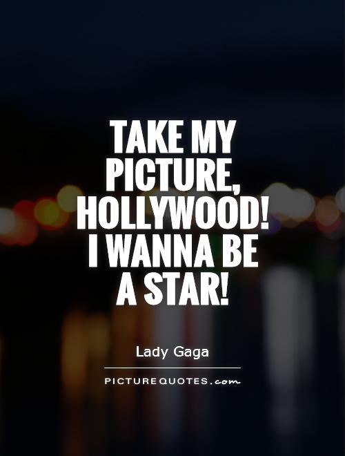 Take my picture Hollywood I wanna be a star Picture