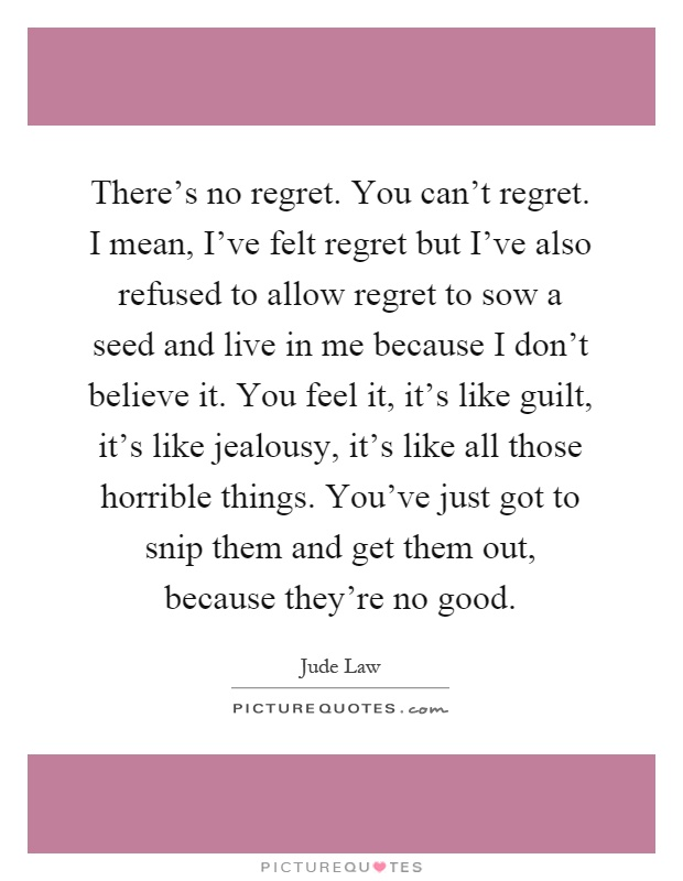 Regret I I Done Regret Dont I Things Wen Things Had Didnt Do I I Have Chance