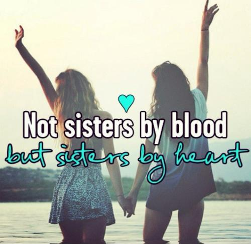 Non Blood Sister Quotes