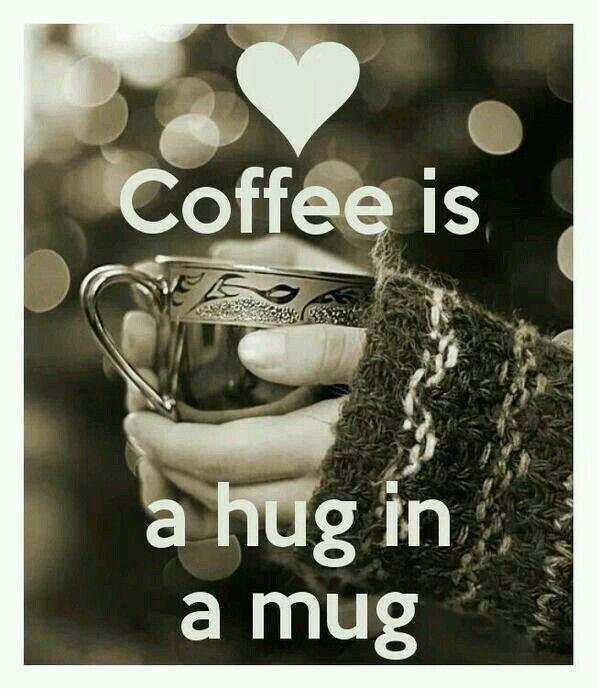 Coffee is a hug in a mug. Picture Quote #1