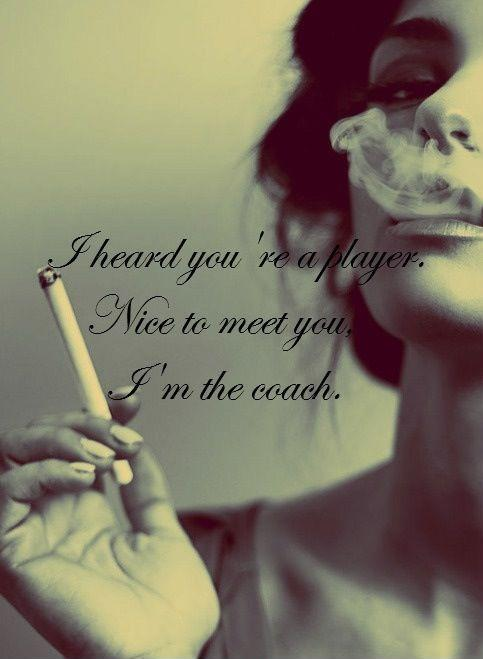 I heard you're a player. Nice to meet you, I'm the coach. Picture Quote #1