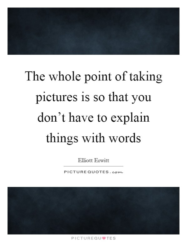 Taking Pictures Quotes Sayings Taking Pictures Picture