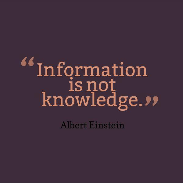 Information Is Not Knowledge Picture Quotes