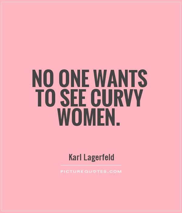https://i1.wp.com/img.picturequotes.com/2/2/1512/no-one-wants-to-see-curvy-women-quote-1.jpg