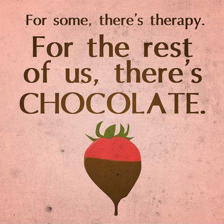 Image result for for the rest of us there's chocolate