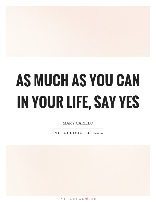 Image result for say yes quotes