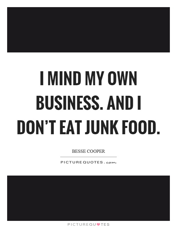 I Mind My Own Business Quotes
