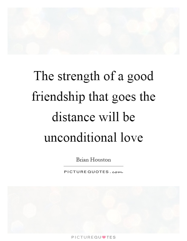 Quotes About Unconditional Friendship