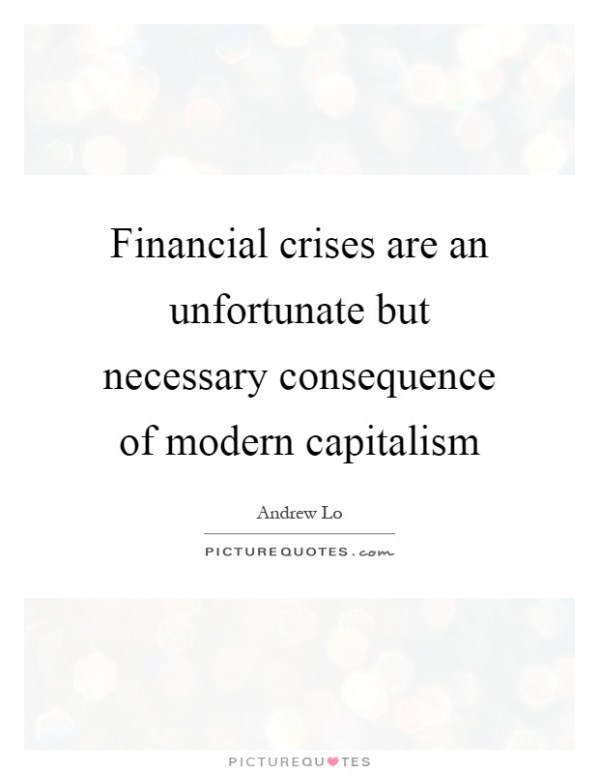 Financial crises are an unfortunate but necessary ...