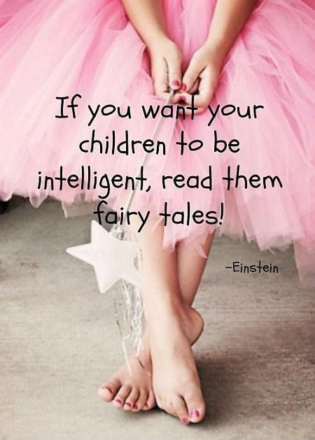 If you want your children to be intelligent, read them fairy tales. Picture Quote #1