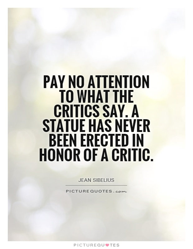 Image result for monuments to critics quotes