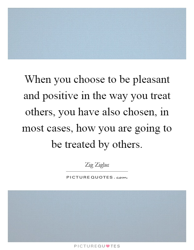Treated Be Others Quotes Way Want You Treat
