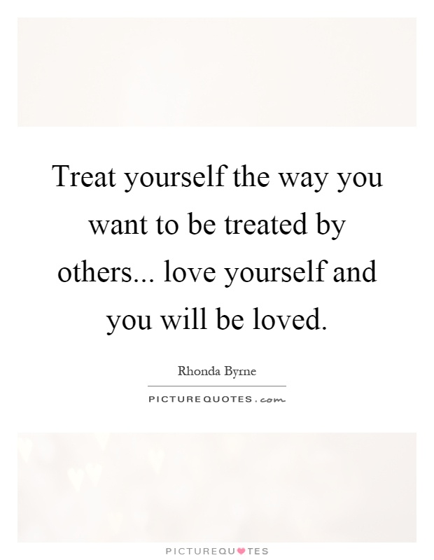 Author Be Treated Treat Others Way You Want