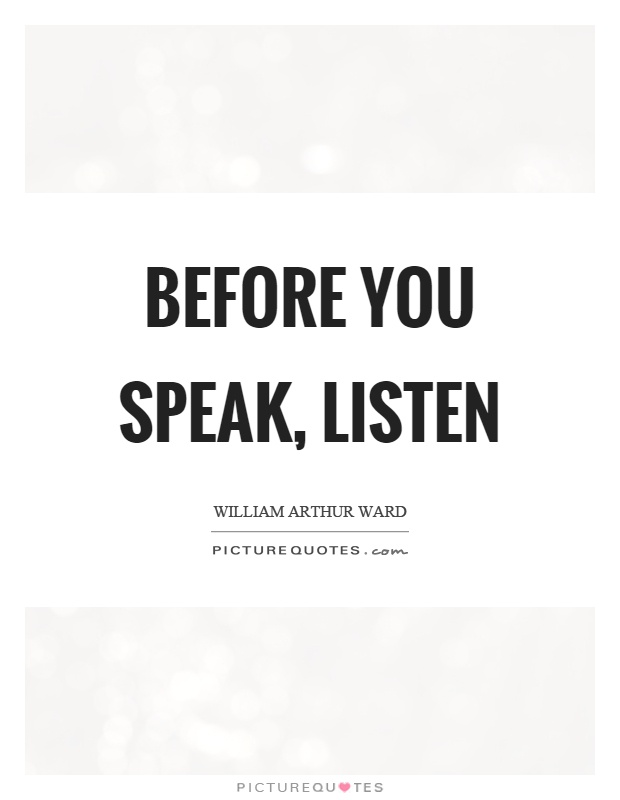 Image result for before you speak listen image