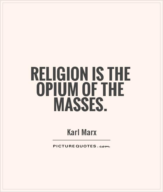 Religion is the opium of the masses | Picture Quotes