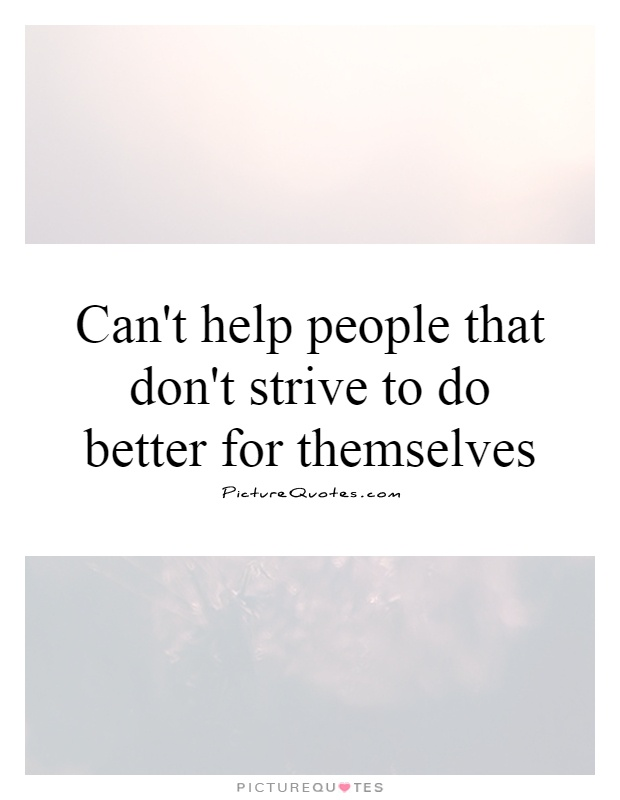 Kết quả hình ảnh cho strive to better themselves.
