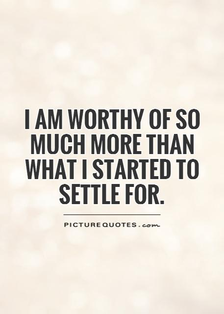 Image result for quotes about being worthy