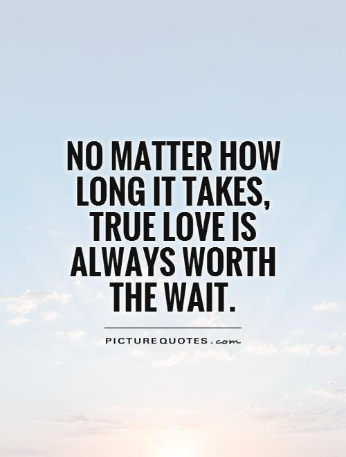 Image result for waiting on true love quote