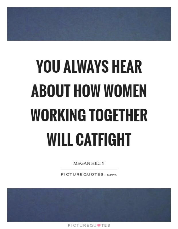 Image result for women who work together quotes