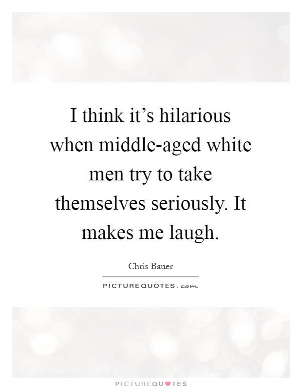 It Makes Me Laugh Quotes