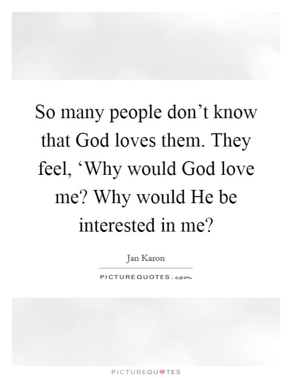 God Love Me Quotes & Sayings | God Love Me Picture Quotes