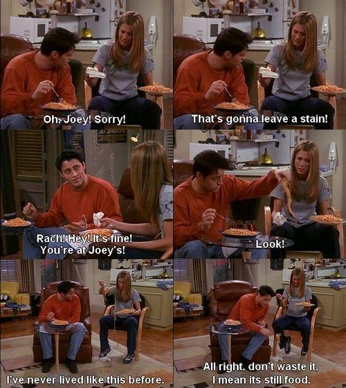 Oh Joey, Sorry! That's gonna leave a stain! Rach! Hey! It's... | Picture  Quotes
