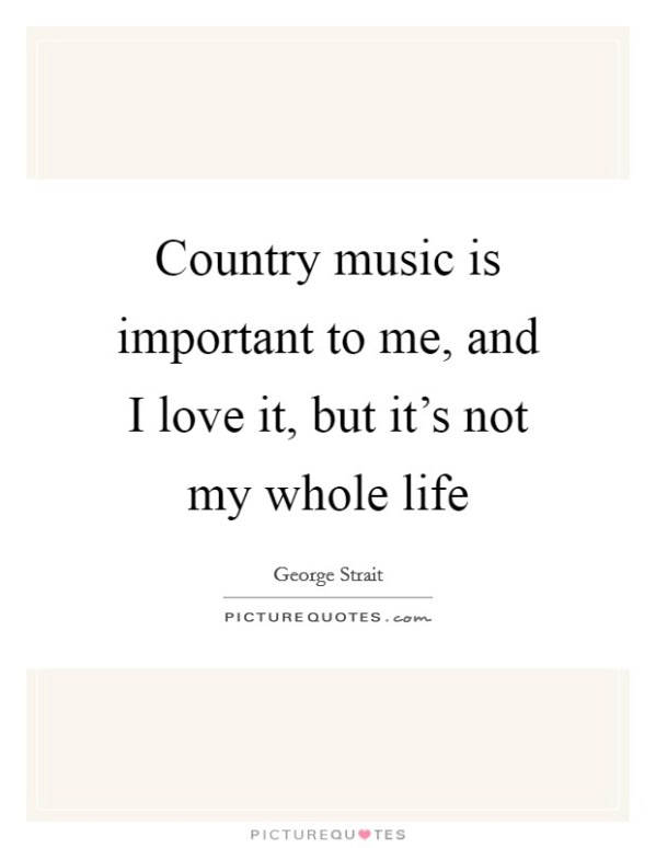 George Strait Quotes & Sayings (69 Quotations)