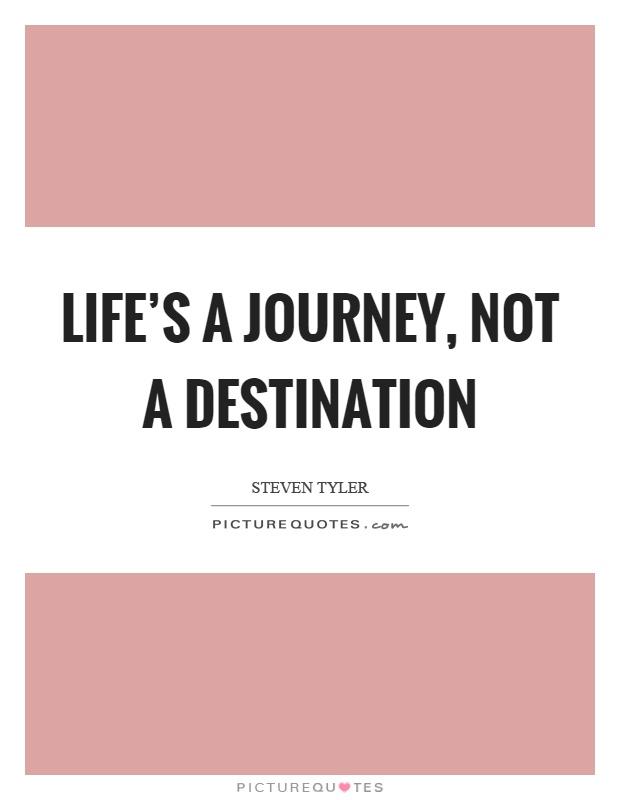Quote Journey Destination S Not Life