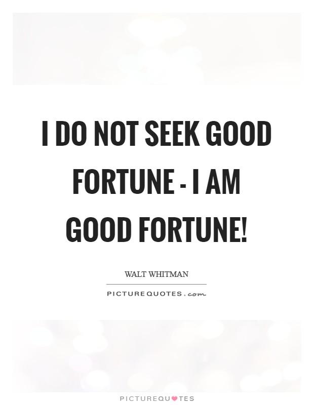 Image result for I no longer seek good fortune