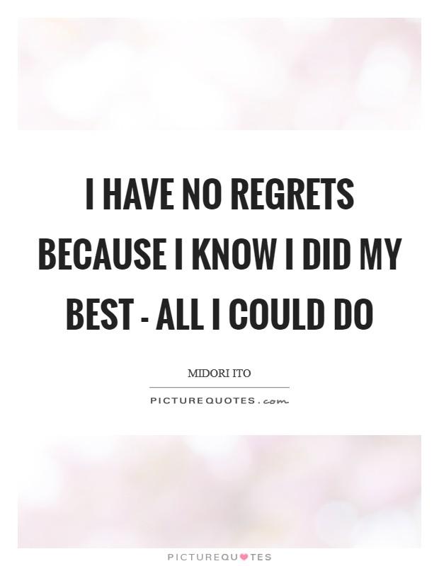 I Have No Regrets Quotes