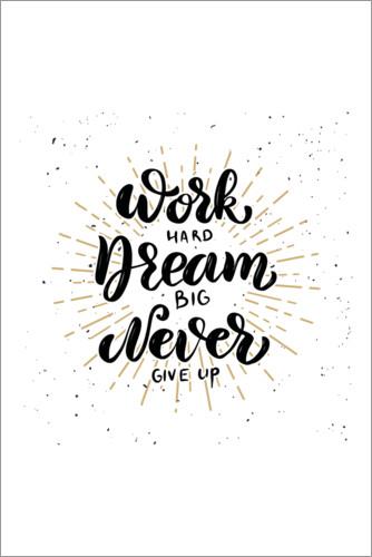 premium poster work hard dream big never give up