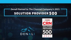 Denali Advanced Integration Featured on CRN's 2021 Solution Provider 500 List