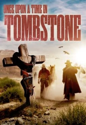 Once Upon a Time in Tombstone (2021) - Where to Watch It Streaming Online  Available in the UK | Reelgood