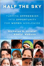 Half the Sky by Nicholas Kristof and Sheryl WuDunn.