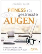 Fitness für gestresste Augen