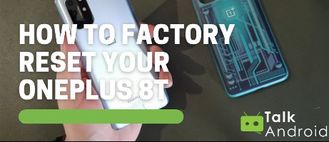 [Guide] How to Factory Reset your OnePlus 8T - TalkAndroid.com