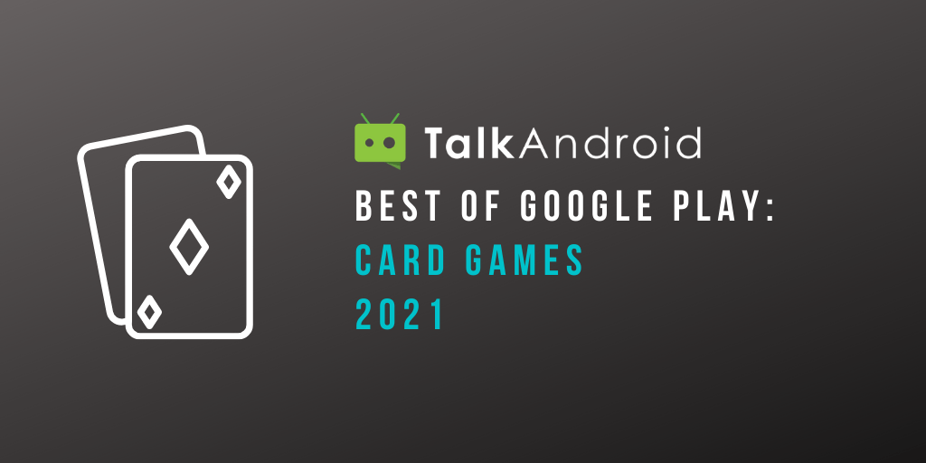 Best card games for Android on Google Play [2021] - TalkAndroid.com