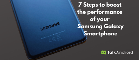 7 Quick steps to boost the performance of your Samsung Galaxy smartphone - TalkAndroid.com