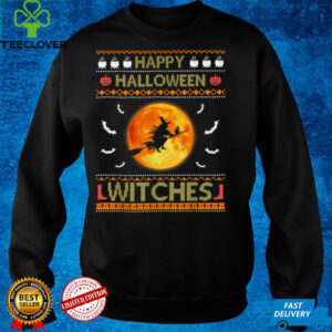 Happy Halloween Witches Ugly Sweater Style Funny Pun Costume T Shirt