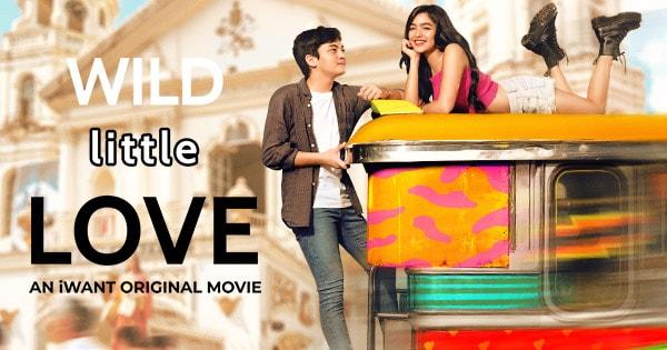 Wild Little Love | November 23, 2019 Movie | Kapamilya Blockbuster | Free  at iWantTFC | iWantTFC Official Site